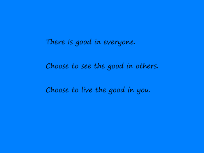 PhoXo7a There Is good in everyone.
